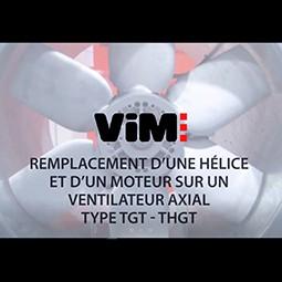 Tutoriel - Remplacement d'une hélice et d'un moteur sur un ventilateur axial type TGT - THGT
