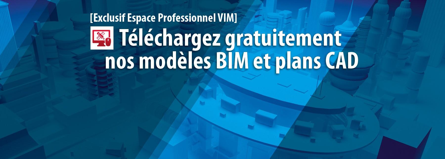 Téléchargez gratuitement nos modèles BIM et plans CAD