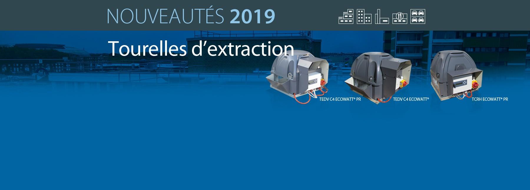 Nouveautés Tourelles d'extraction TCRH-V - TEDH-V - ECOWATT - ECOWATT PR