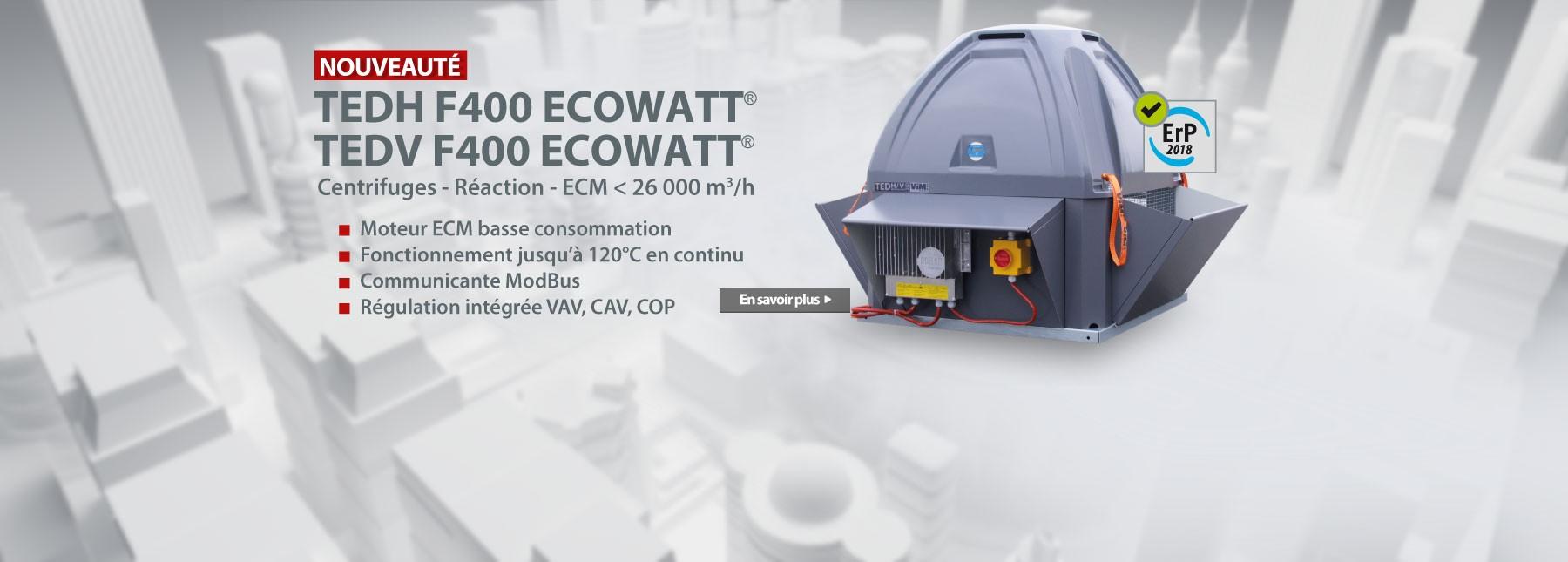 TEDH F400 ECOWATT® - TEDV F400 ECOWATT®