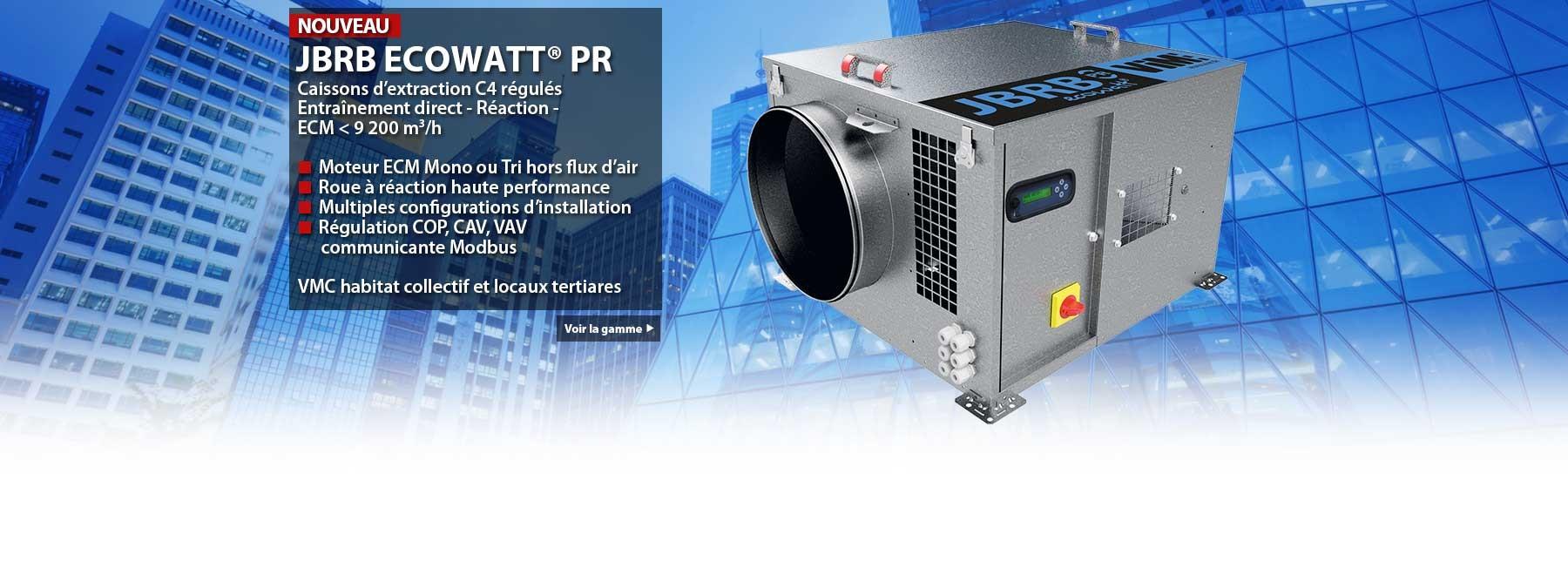 JBRB ECOWATT® PR Caissons d'extraction C4 régulés Entraînement direct - Réaction - ECM < 9 200 m3/h